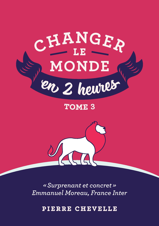 Changer le monde en 2 heures - Tome 3 couverture